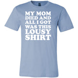 My Mom Died Lousy Unisex Short Sleeve Jersey Tee