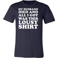 My Husband Died Lousy Unisex Short Sleeve Jersey Tee