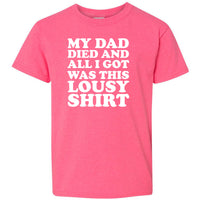 My Dad Died Lousy Heavy Cotton Youth T-Shirt