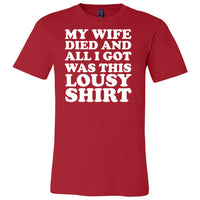 My Wife Died Lousy Unisex Short Sleeve Jersey Tee