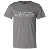 I Am So Much More Than Widowed Unisex Short Sleeve Jersey Tee