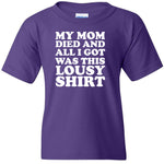 My Mom Died Lousy Heavy Cotton Youth T-Shirt