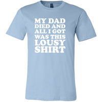 My Dad Died Lousy Unisex Short Sleeve Jersey Tee