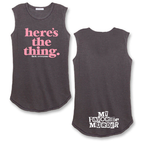 Here's the Thing Sleeveless Women's Tee (Coal Pigment)