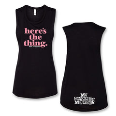 Here's the Thing Women's Muscle Tank (Black)