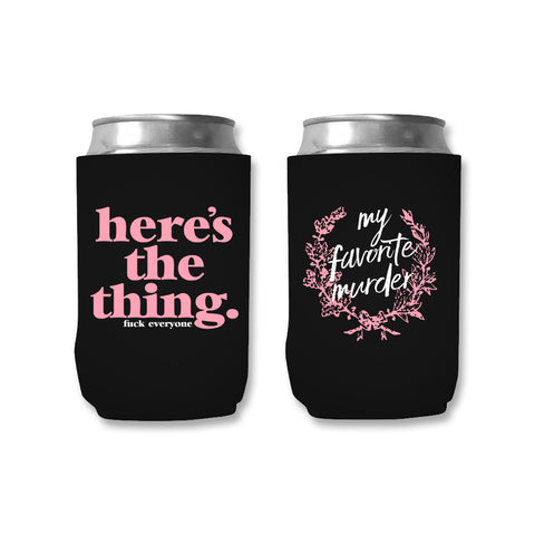 Here's the Thing Koozie
