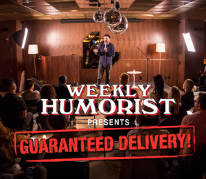 Guaranteed Delivery! Stand Up Comedy Show!
