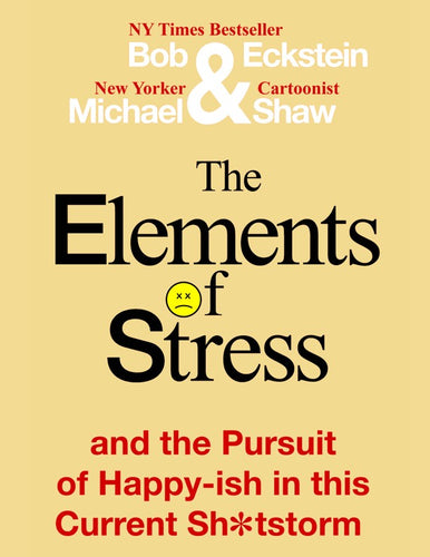 eBook: The Elements of Stress and the Pursuit of Happy-ish in this Current Sh*tstorm