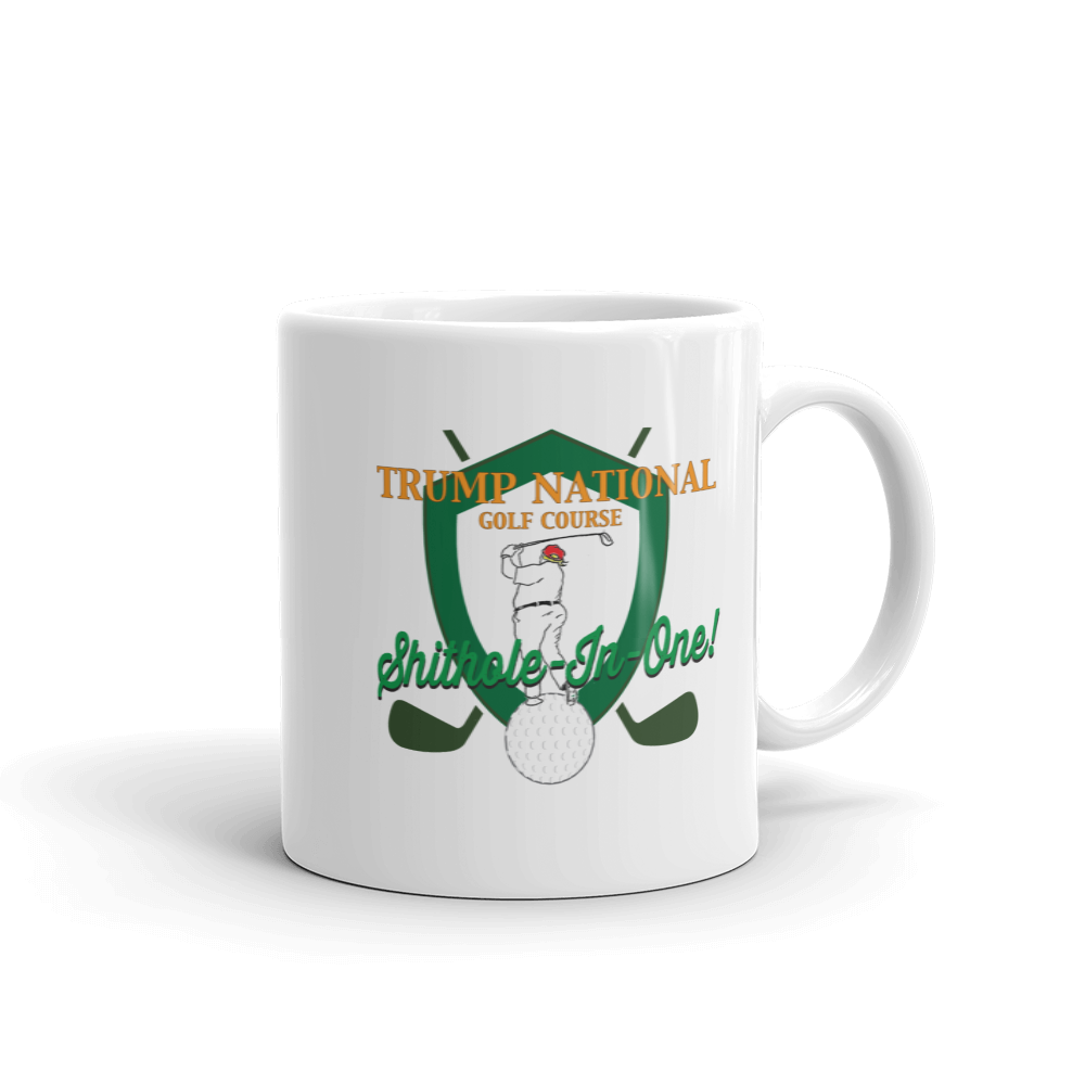 Trump National Golf Course - Shithole-in-One! Mug