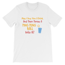 Beer Pong Pick-up Line Short-Sleeve Unisex T-Shirt