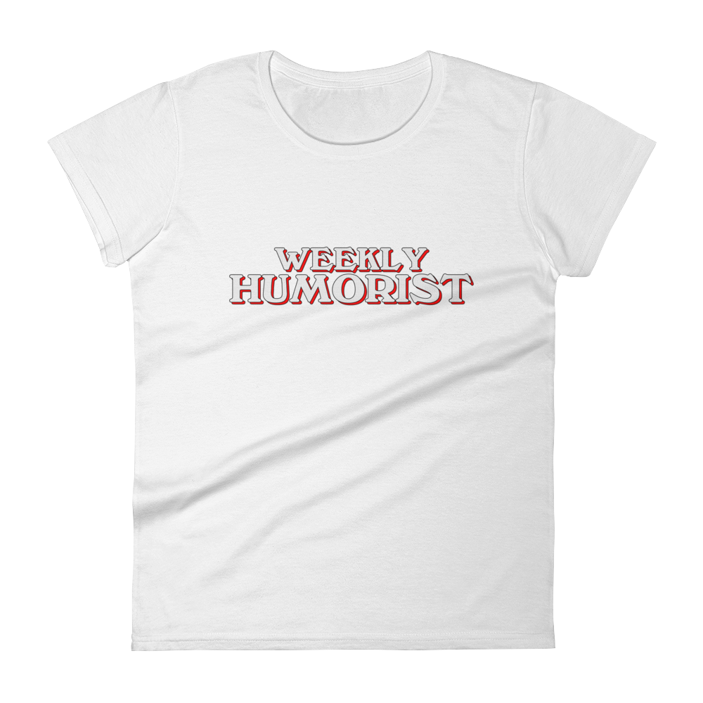 Weekly Humorist Women's Short Sleeve T-Shirt