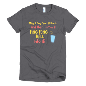 Beer Pong Pick-up Line Short sleeve women's t-shirt