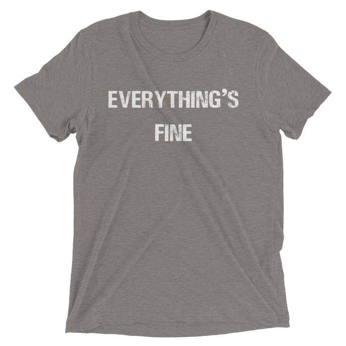 Everything's Fine Short sleeve t-shirt