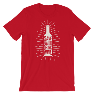 Save Water Drink Wine Short-Sleeve Unisex T-Shirt