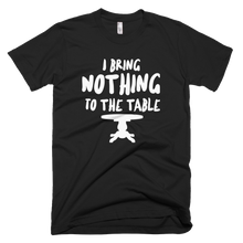 I Bring Nothing To The Table T-Shirt