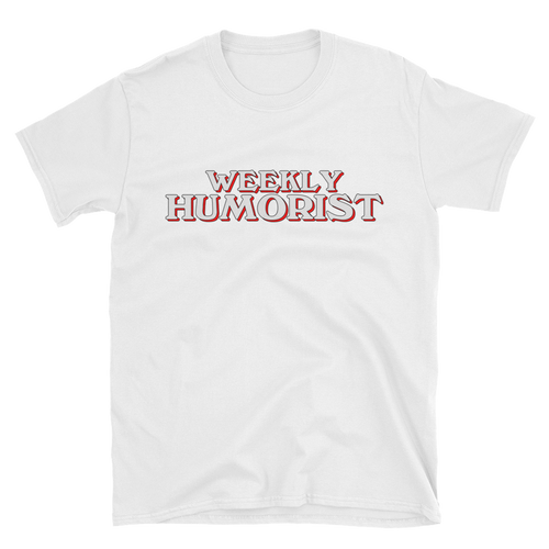 Weekly Humorist Short-Sleeve Unisex T-Shirt