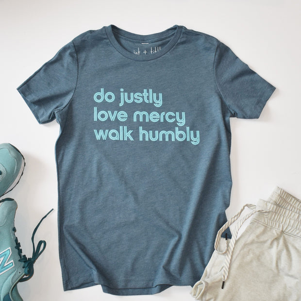 do justly, love mercy, walk humbly t-shirt