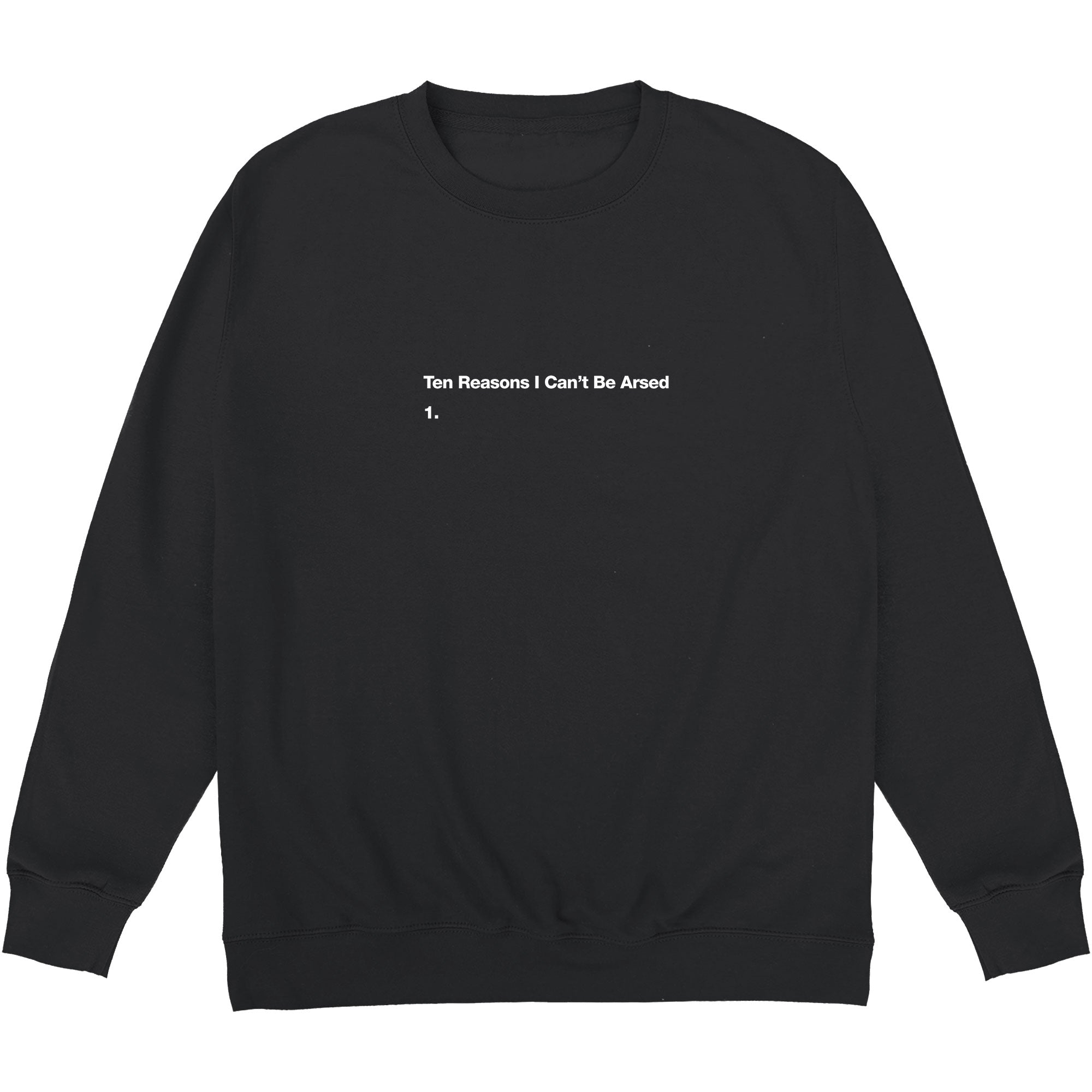 CHEAP Ten Reasons I Can't Be Arsed Sweatshirt 24322678115 – Clothing Accessories