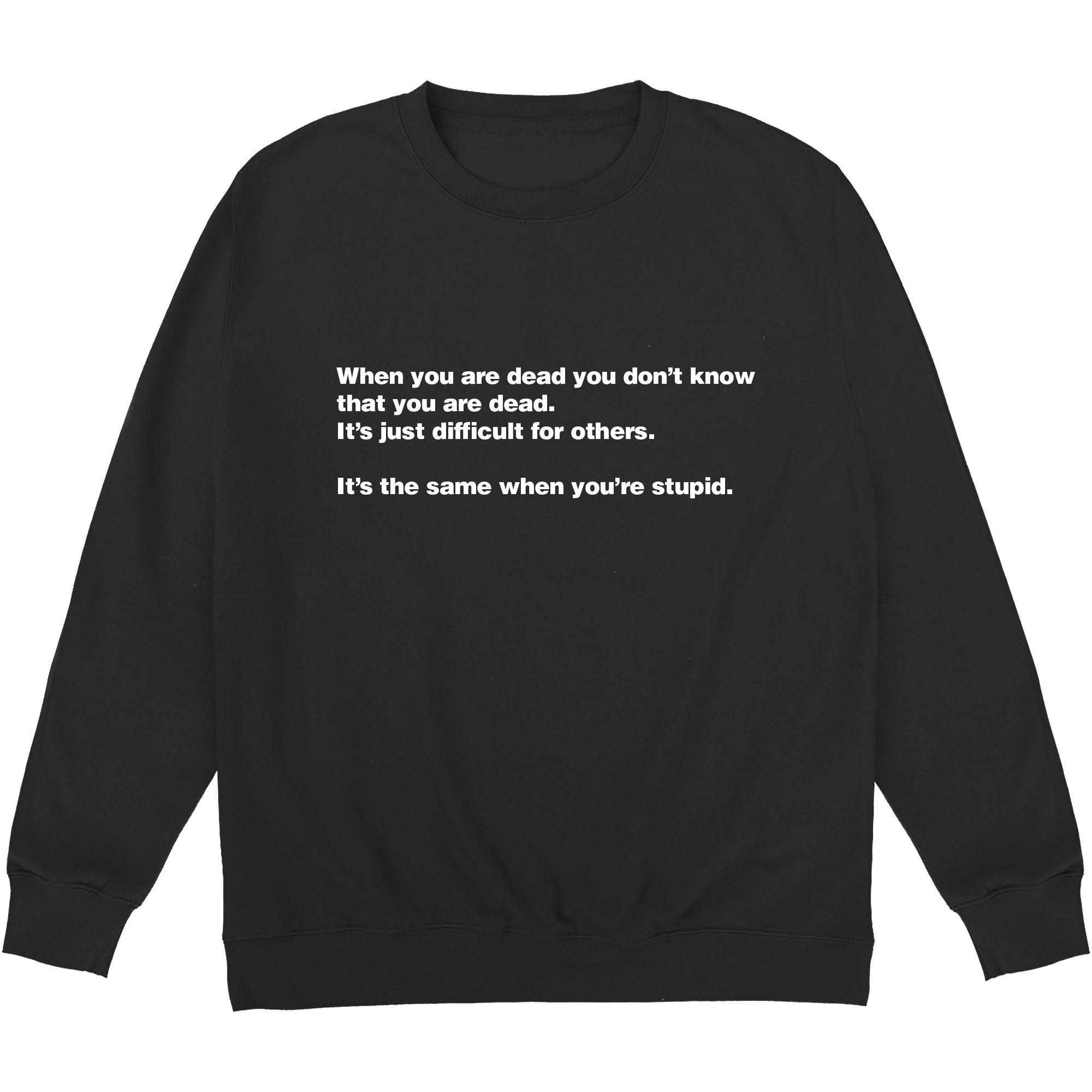 CHEAP When You Are Dead Sweatshirt 24322678371 – Clothing Accessories