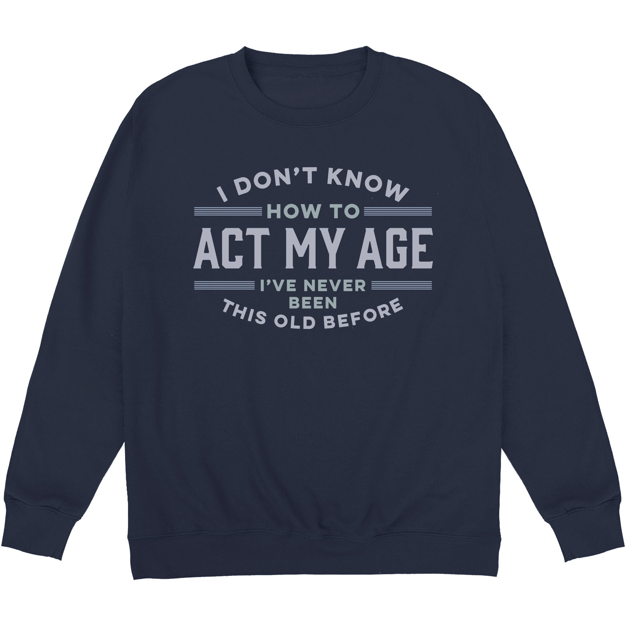 CHEAP Never Been This Old Before Sweatshirt 24322677259 – Clothing Accessories
