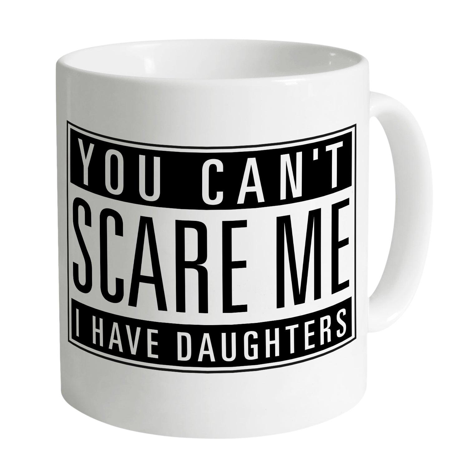 Cheap You Can't Scare Me – Daughters Mug Clothing & Accessories