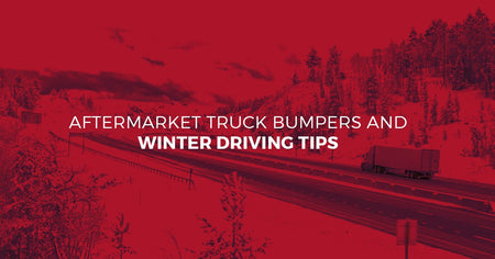 Aftermarket Truck Bumpers and Winter Driving Tips