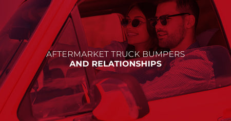Aftermarket Truck Bumpers and Relationships