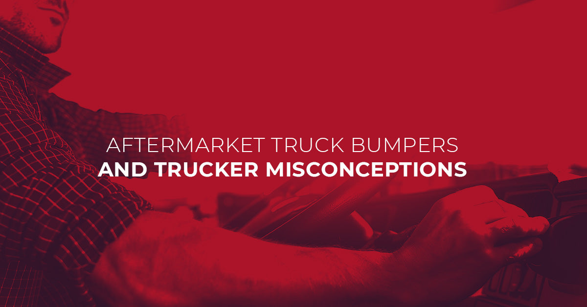 Aftermarket Truck Bumpers and Trucker Misconceptions