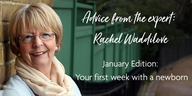 RACHEL WADDILOVE'S ADVICE: YOU FIRST WEEK WITH A NEWBORN