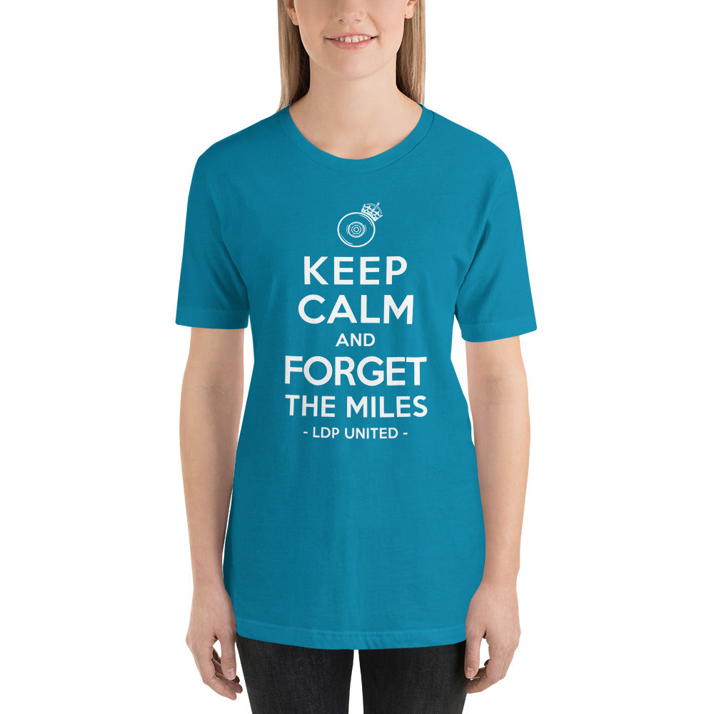 Keep Calm and forget the Miles Short-Sleeve Unisex T-Shirt