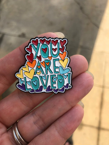 """You Are Loved"" Enamel Pin"
