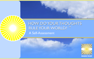 Managing Thought® How Do Your Thoughts Rule Your World?® Self-Assessment (PDF)