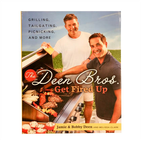 The Deen Bros. Get Fired Up Cookbook