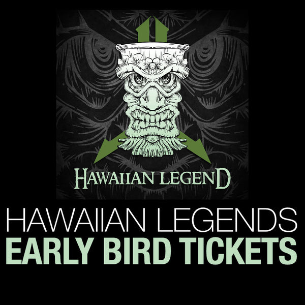 Hawaiian Legend EARLY BIRD Tickets - (ends 4/21/19)