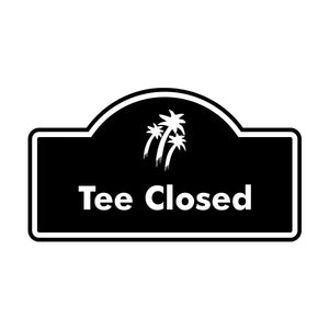 Tee Closed Logo Sign