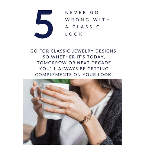 Jewelry Style Tip #5. - Never Go Wrong With A Classic Look