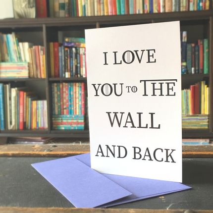 Card- I love you to the wall and back