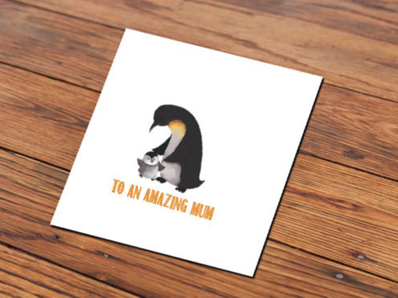 To an Amazing Mum Penquin (Illustrated Card)