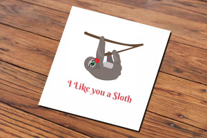 I Like you a Sloth (Illustrated Card)