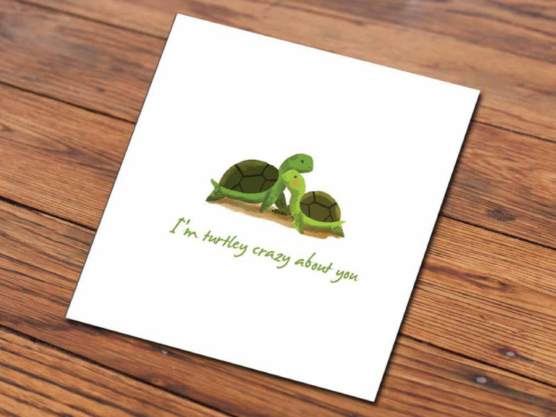I'm turtley crazy about you (Illustrated Card)