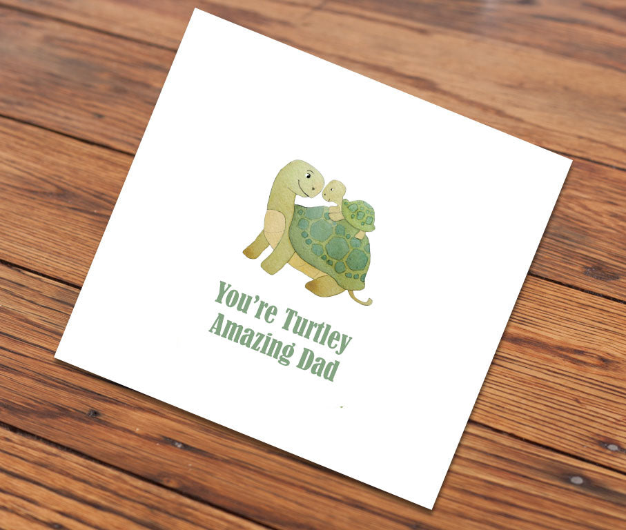 You're turtley amazing dad (Illustrated Card)