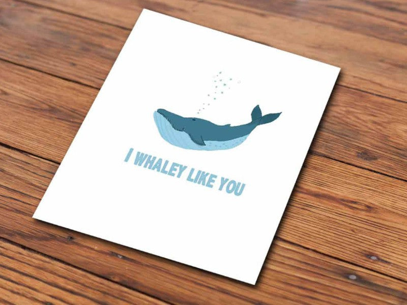 I whaley like you (Illustrated Card)