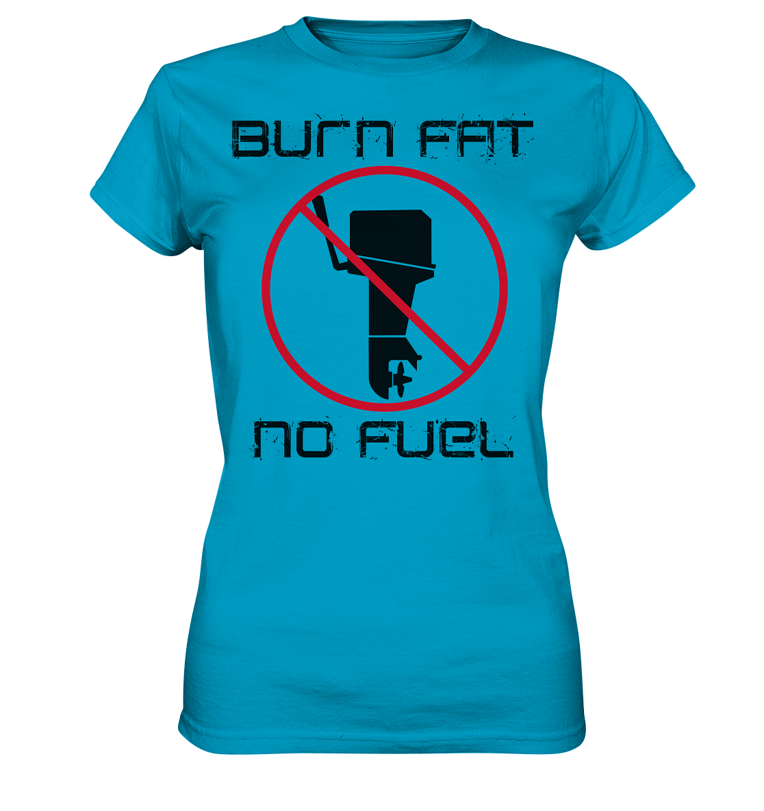 Burn Fat, No Fuel - Lady Shirt - Ladies Premium Shirt