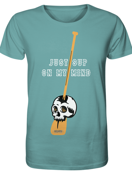 SUP on my mind  - Organic Shirt