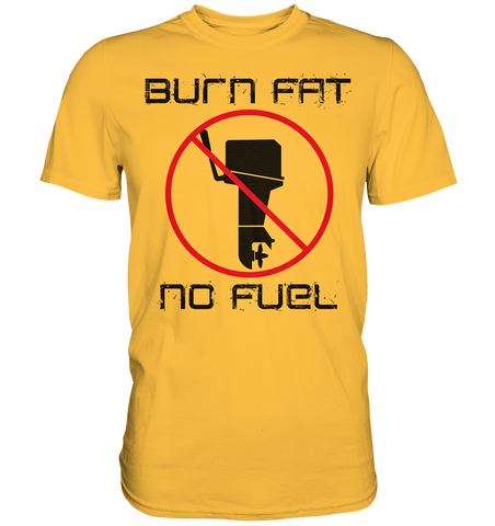Burn Fat - No Fuel, Boys Premium T-Shirt