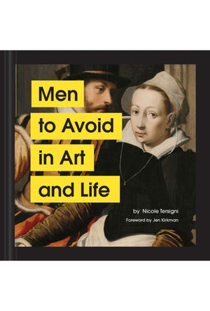 Men to Avoid in Art & Life