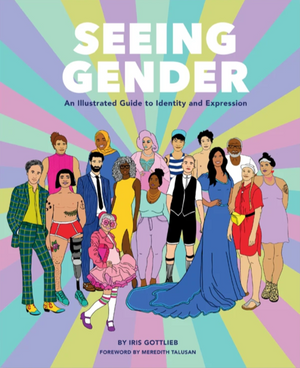 Seeing Gender: An Illustrated Guide to Identity & Expression