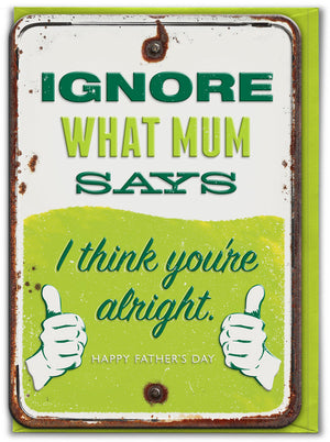 "Father's Day ""Ignore Mum"" Card"