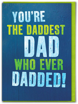 "Father's Day ""Daddest Dad..."" Card"