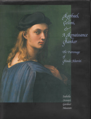 Raphael, Cellini, & A Renaissance Banker: The Patronage of Bindo Altoviti